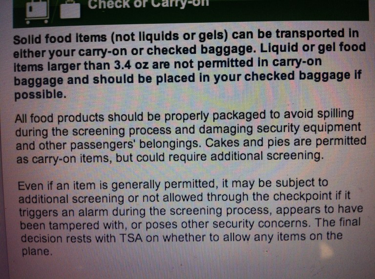 We were doing a little TSA research on carry-on items. Good thing we aren't bringing any cakes or pies.